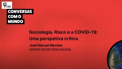 Sociologia, Risco e a COVID-19: Uma perspetiva crítica