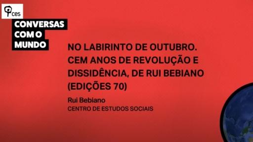 <em>No Labirinto de Outubro. Cem Anos de Revolução e Dissidência</em>(Edições 70)