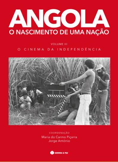 """Angola, o nascimento de uma nação: o cinema da independência"" [<em>Angola, the birth of a nation: the cinema of independence</em>] ""(vol. III) 