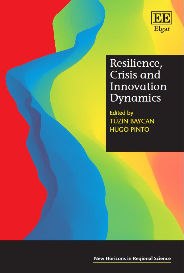 «Resilience, Crisis and Innovation Dynamics» by Tüzin Baycan and Hugo Pinto (ed.)