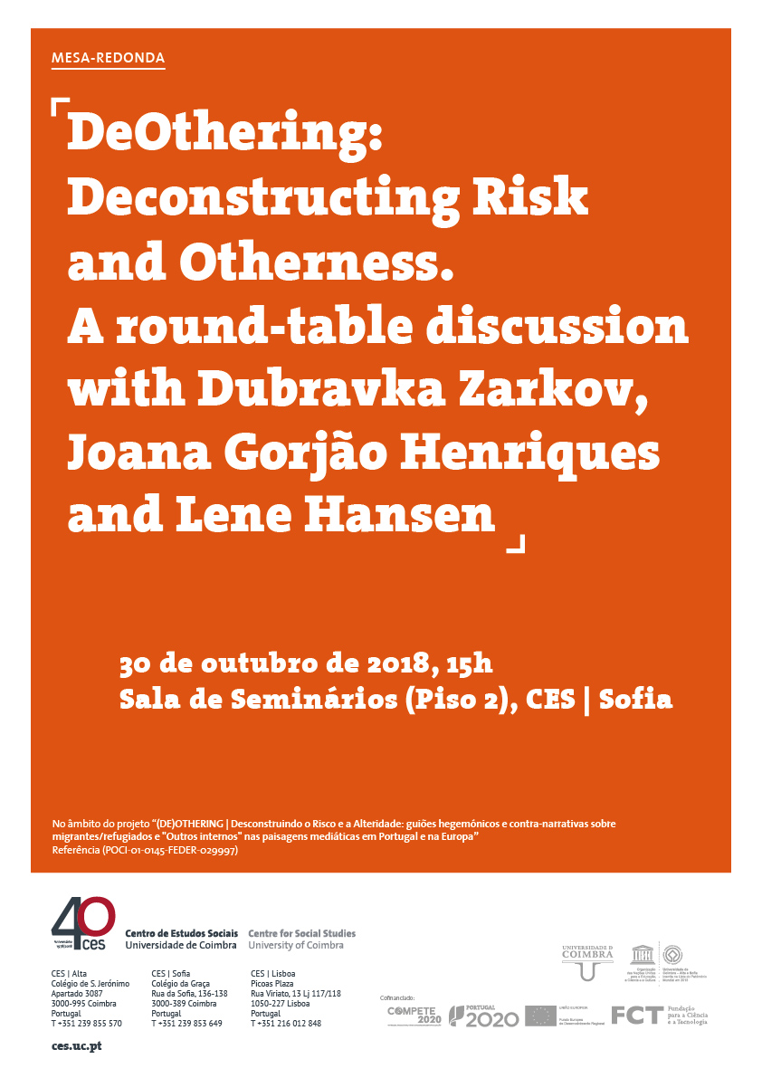 "DeOthering: Deconstructing Risk and Otherneness. A round-table discussion with Dubravka Zarkov, Joana Gorjão Henriques and Lene Hansen<span id=""edit_21227""><script>$(function() { $('#edit_21227').load( ""/myces/user/editobj.php?tipo=evento&id=21227"" ); });</script></span>"