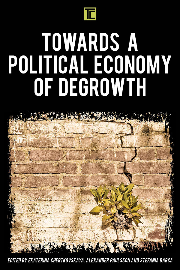 "«Towards a political economy of degrowth». Ed: Ekaterina Chertkovskaya; Alexander Paulsson and Stefania Barca<span id=""edit_26669""><script>$(function() { $('#edit_26669').load( ""/myces/user/editobj.php?tipo=evento&id=26669"" ); });</script></span>"