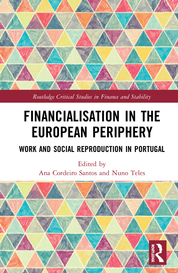 Financialisation in the European Periphery: Work and Social Reproduction in Portugal