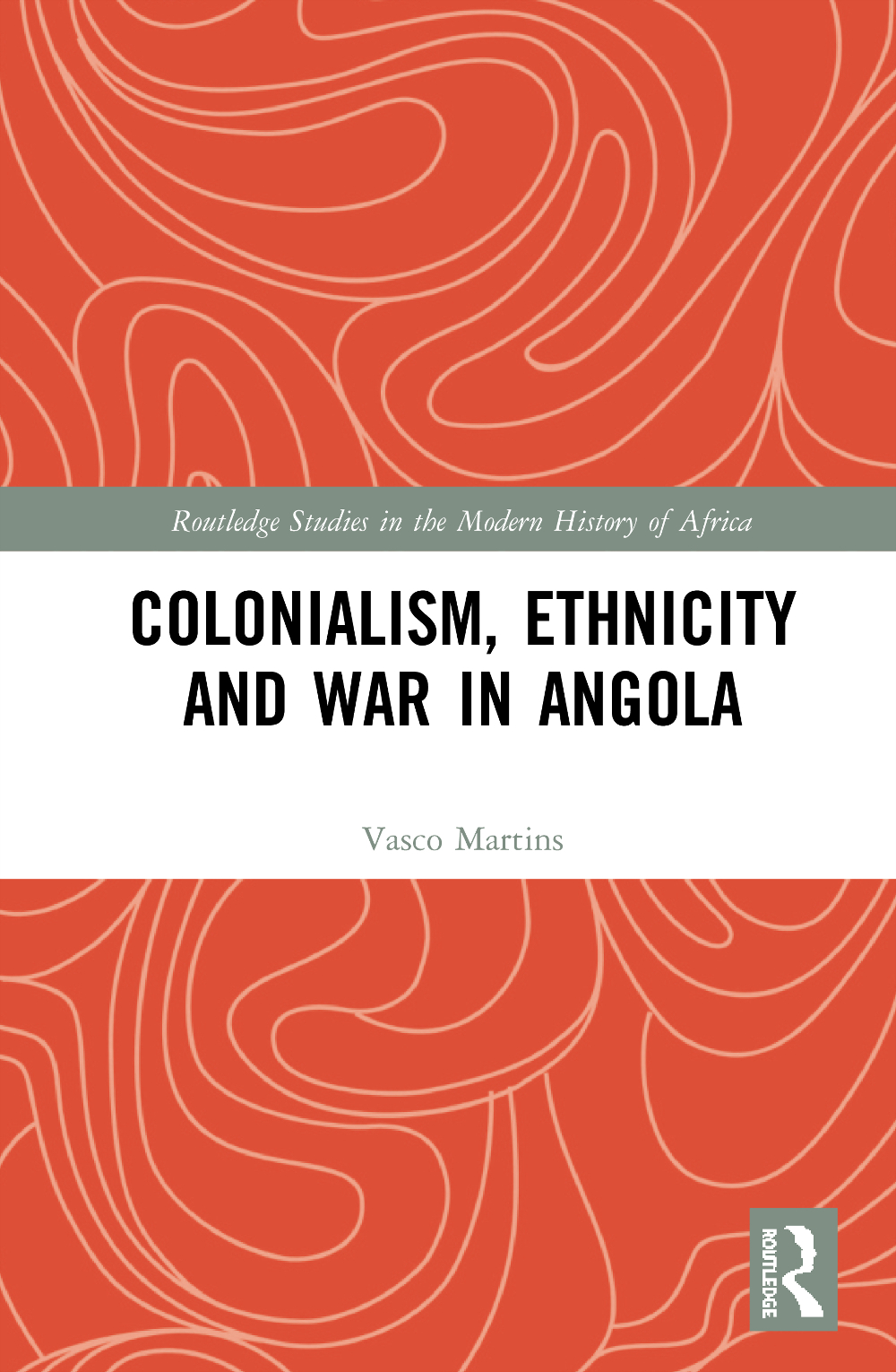 «Colonialism, Ethnicity and War in Angola» by Vasco Martins