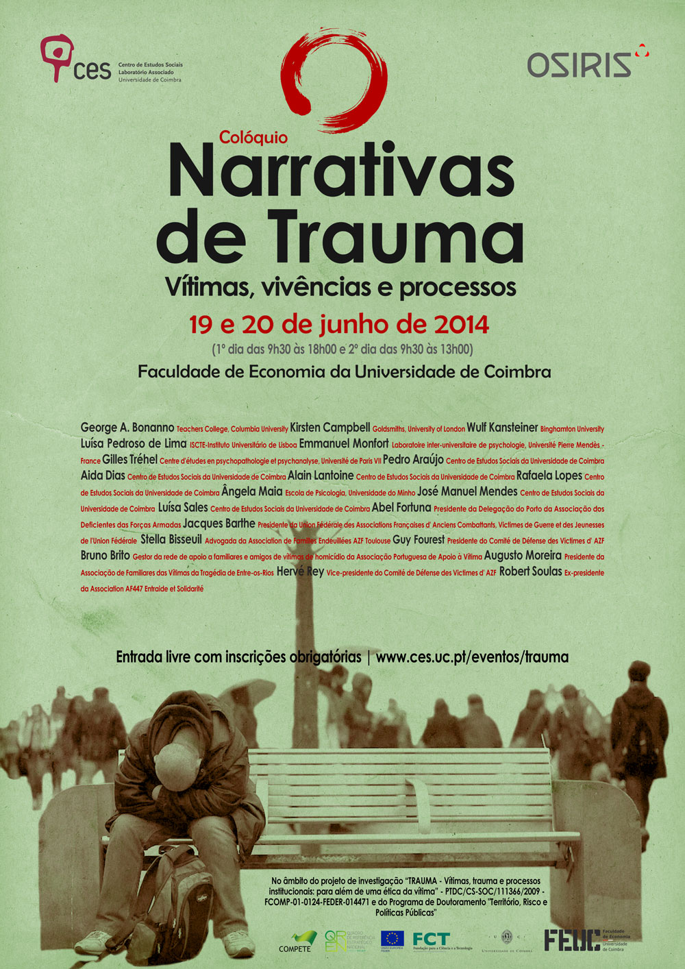 "Narratives of Trauma: Victims, experiences and processes<span id=""edit_8495""><script>$(function() { $('#edit_8495').load( ""/myces/user/editobj.php?tipo=evento&id=8495"" ); });</script></span>"